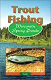 Trout Fishing Wisconsin Spring Ponds