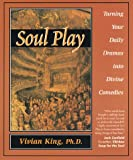 Soul Play: Turning Your Daily Dramas into Divine Comedies