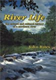 River Life : The Natural and Cultural History of a Northern River