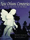 New Orleans Cemetaries: Life in the Cities of the Dead