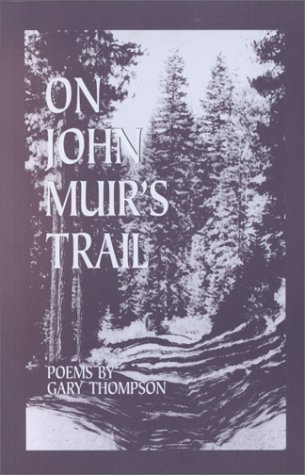 On John Muir's trail, Thompson, Gary
