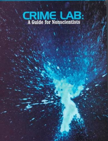 Crime Lab: A Guide for Nonscientists, Houde, John