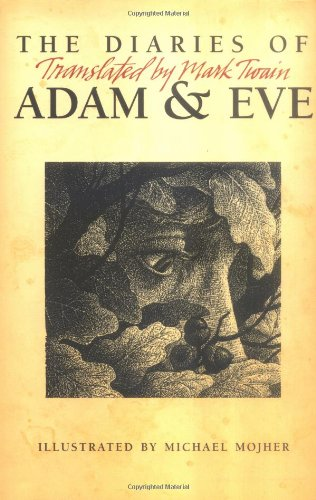 The Diaries of Adam and Eve: Translated by Mark Twain, Mark Twain