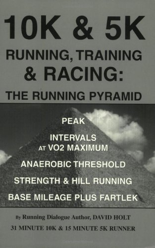 10K & 5K Running, Training & Racing: The Running Pyramid, Holt, David