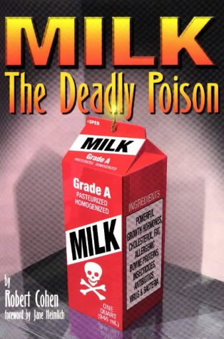 Milk - The Deadly Poison, Robert Cohen