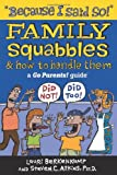 """Because I Said So!"": Family Squabbles & How to Handle Them (Go Parents! Guide series)"