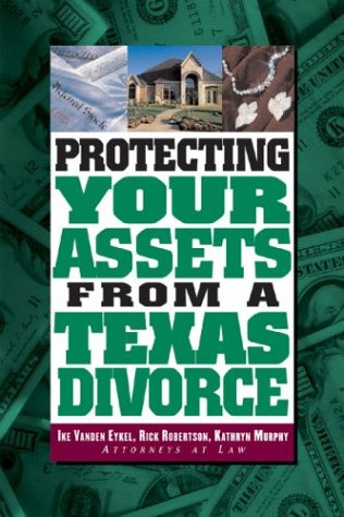 Pro se resources community property guides at texas state law protecting your assets from a texas divorce by vanden eykel ike murphy kathryn j robertson rick solutioingenieria Choice Image