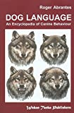 Dog Language: An Encyclopedia of Canine Behavior