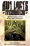 Andy Lakey's Psychomanteum: Spiritual Journeys Guided by Art, Angels and Miracles, Richardson, Keith