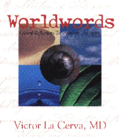 Worldwords: Global Reflections to Awaken the Spirit, La Cerva, Victor, M.D.