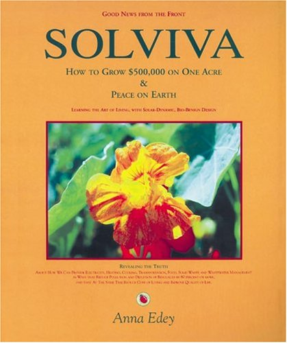Solviva: How to grow $500,000 on one acre, and Peace on Earth, Edey, Anna