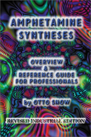 Amphetamine Syntheses: Industrial, Snow, Otto