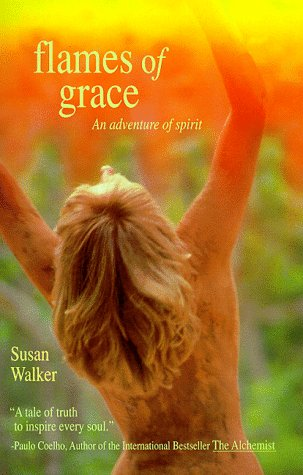 Flames of Grace, An Adventure of Spirit, Walker, Susan