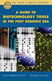 A Guide to Biotechnology Tools in the Post Genomic Era (Nuts & Bolts series)