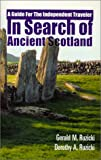 In Search of Ancient Scotland : A Guide for the Independent Traveler