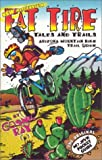 Fat Tire Tales and Trails:  Arizona Mountain Bike Trail Guide