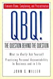 Buy QBQ! The Question Behind the Question from Amazon