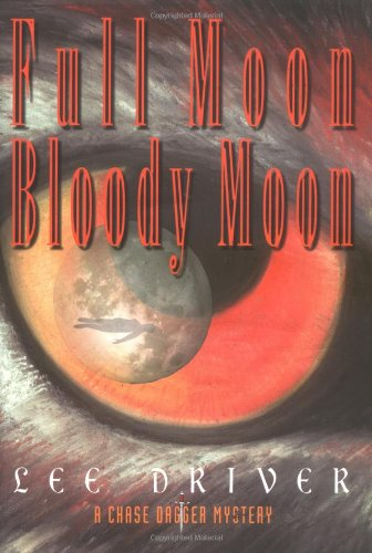 Full Moon Bloody Moon by Lee Driver