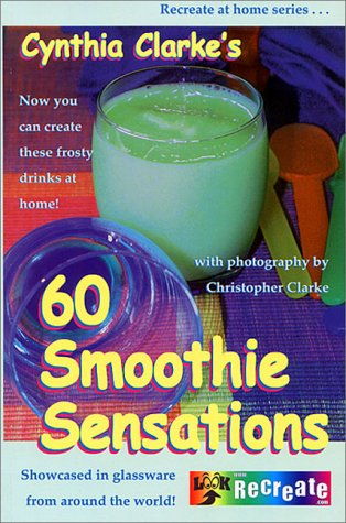 Click here to check the price : Cynthia Clarke's 60 Smoothie Sensations