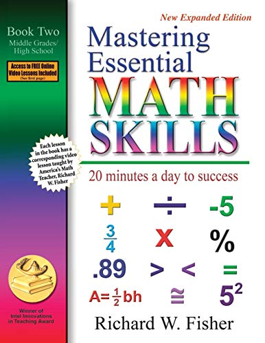 Mastering Essential Math Skills: 20 Minutes a Day to Success, Book 2: Middle Grades/High School - Richard W. Fisher