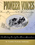Pioneer Voices from Plymouth to Breckenridge: The Peabody Family over Eleven Generations, Anderson, Cynthia Peabody