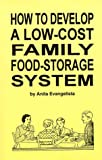 How to Develop a Low-Cost Family Food-Storage System, Evangelista, Anita