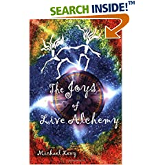 The Joys of Live Alchemy by Michael Levy
