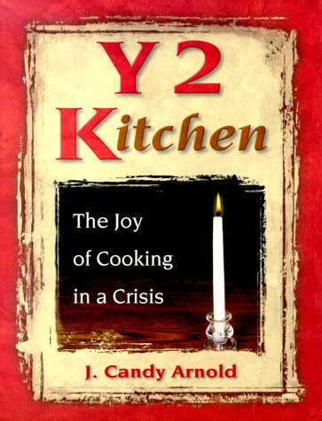 Y2Kitchen: The Joy of Cooking in a Crisis, Arnold, J. Candy