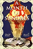 A Month of Sundaes: Plus 150 Recipes