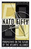 NATO at FIFTY: Perspectives on the Future of the Transatlantic Alliance
