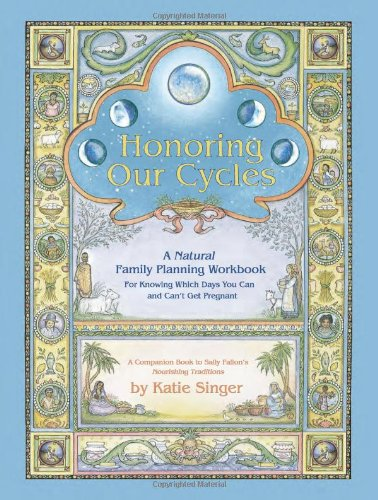 Honoring Our Cycles: A Natural Family Planning Workbook, Singer, Katie