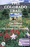 The Colorado Trail: The Official Guidebook