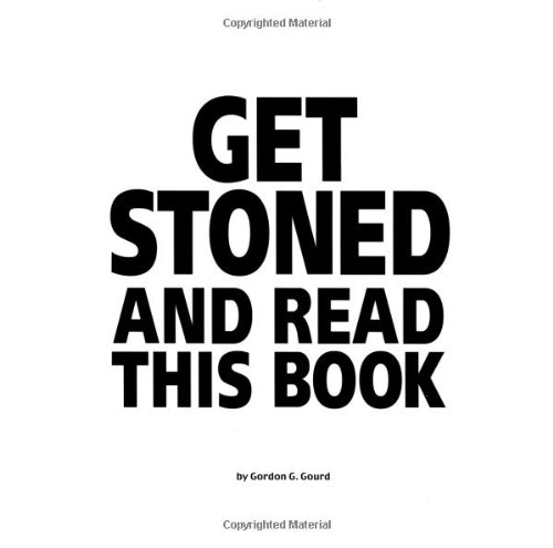 Get Stoned and Read This Book, Gourd, Gordon G.