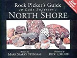 rock pickers guide to lake superiors north shore