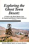 Exploring The Ghost Town Desert: A Guide to the Rand Mining Area, its Natural and Historic Points of Interest