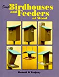 Simple Birdhouses and Feeders of Wood