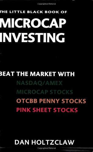 PDF The Little Black Book of Microcap Investing Beat the Market with NASDAQ AMEX Microcap Stocks OTCBB Penny Stocks and Pink Sheet Stocks