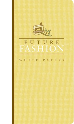 Earth Pledge White Papers Set: FutureFashion White Papers (Earth Pledge Series on Sustainable Development)