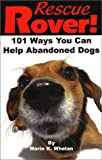 Rescue Rover! 101 Ways You Can Help Abandoned Dogs