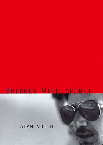 Bridges with Spirit, Voith, Adam