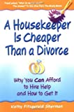 A Housekeeper Is Cheaper Than a Divorce