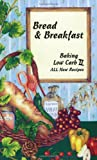 Bread & Breakfast Baking Low Carb II