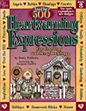 Another 500 Heartwarming Expressions For Crafting and Scrapbooking