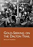Gold-Seeking on the Dalton Trail