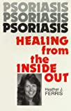 Psoriasis, Healing from the Inside Out