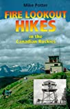 Fire Lookout Hikes in the Canadian Rockies