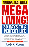 Buy Megaliving! : 30 Days to a Perfect Life: The Ultimate Action Plan for Total Mastery of Your Mind, Body & Character from Amazon