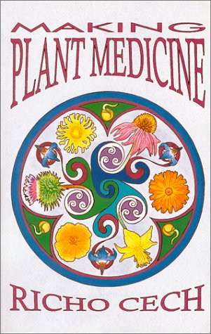 Making Plant Medicine, Richo Cech
