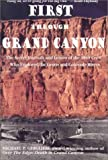 First Through Grand Canyon: The Secret Journals and Letters of the 1869 Crew Who Explored the Green & Colorado Rivers