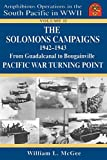 The Solomons Campaigns, 1942-1943: From Guadalcanal to Bougainville--Pacific War Turning Point